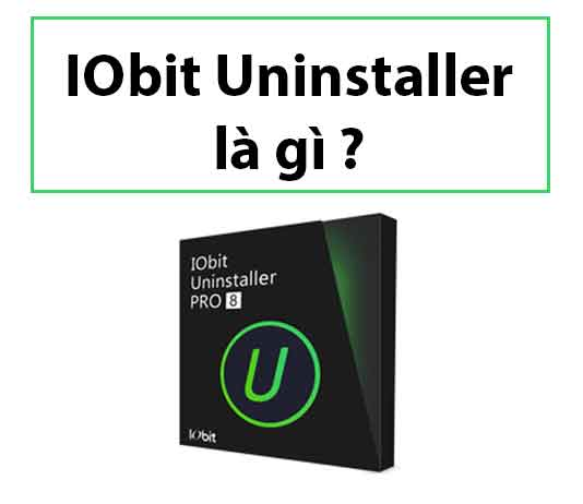 iobit-uninstaller-la-gi