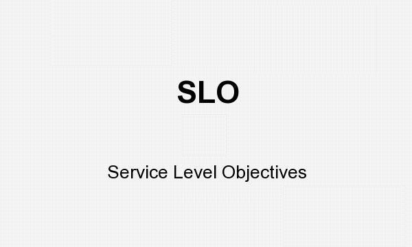 Service-Level Objective (SLO) - Mục tiêu cấp độ dịch vụ