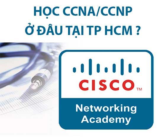 học ccna ccnp ở đâu tốt nhất tại tp hcm