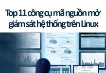 top 11 công cụ mã nguồn mở giám sát hệ thống
