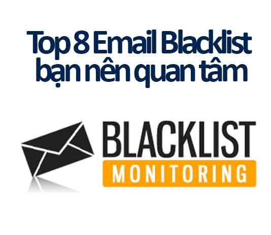 top 8 email blacklist bạn nên quan tâm