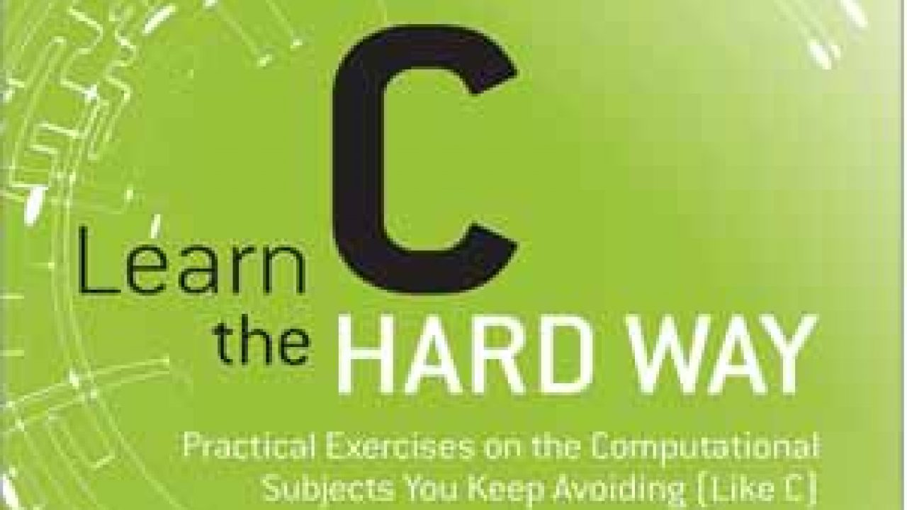 Ebook Learn C The Hard Way (PDF) - Technology Diver