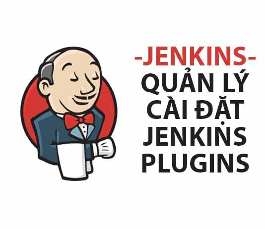 jenkins cài đặt jenkins plugins