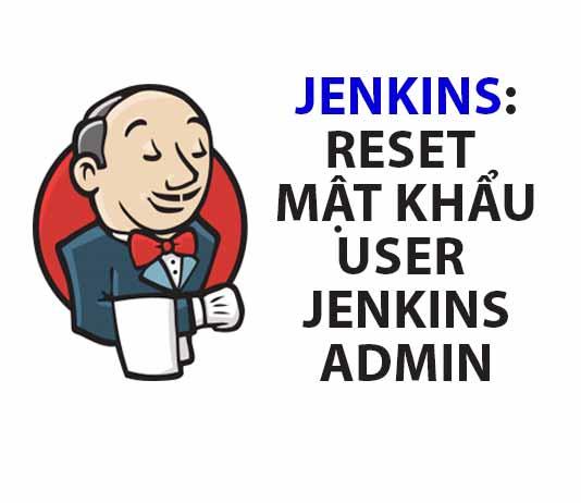 reset mật khẩu user jenkins admin