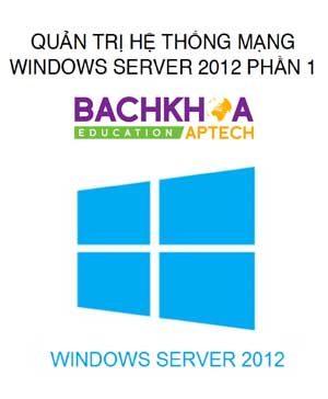 quản trị hệ thống windows server 2012