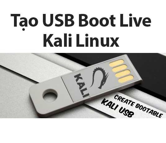 tạo usb boot live kali linux