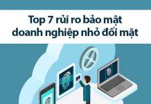 7 rủi ro bảo mật doanh nghiệp nhỏ đối mặt