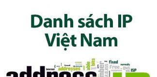 danh sách địa chỉ IP Việt Nam