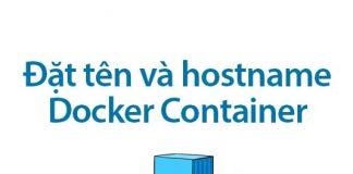 đặt tên và hostname cho docker container