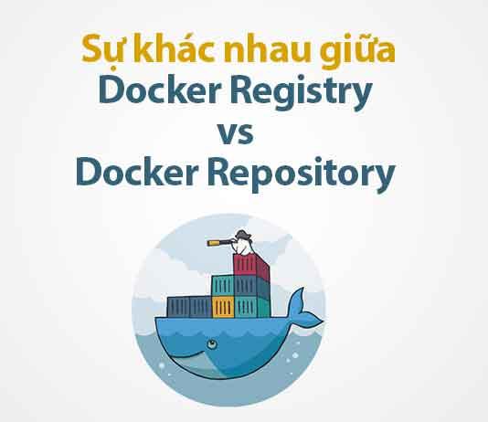 sự khác nhau giữa docker registry và docker repository