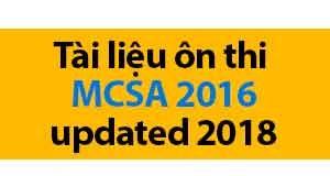 tài liệu ôn thi mcsa 2016 updated 2018