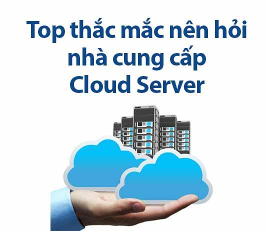 top thắc mắc nên hỏi nhà cung cấp cloud server