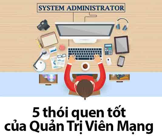 5 thói quen tốt của quản trị viên mạng