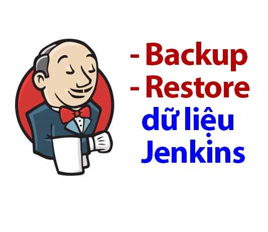 backup và restore dữ liệu jenkins