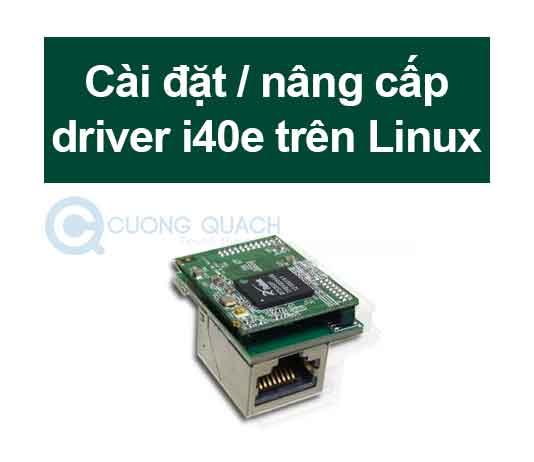 cài đặt nâng cấp driver i40e trên linux