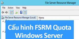 cấu hình fsrm trên windows server 2012