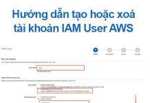 hướng dẫn tạo xoá tài khoản iam user aws
