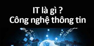 it là gì ? công nghệ thông tin là gì ?