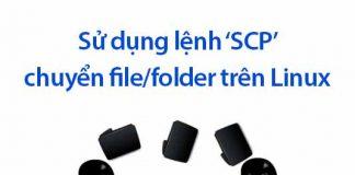 sử dụng lệnh SCP chuyển file trên linux