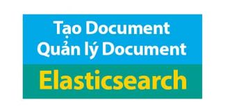 tạo document quản lý document trong elasticsearch