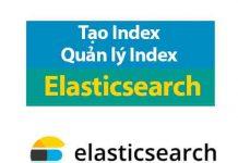 tạo index quản lý index trong elasticsearch