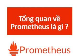 tổng quan prometheus là gì