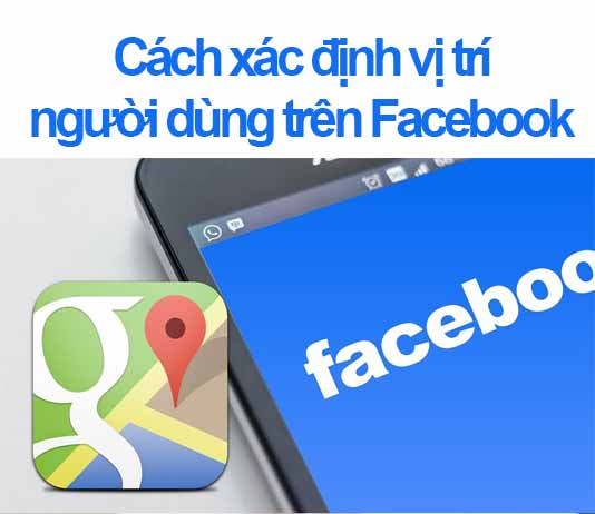 cách xác định vị trí người dùng trên facebook
