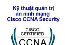 ky-thuat-quan-tri-an-ninh-mang-cisco-ccna-security