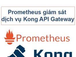 cau-hinh-prometheus-giam-sat-kong-api-gateway