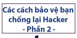 cac-cach-bao-ve-ban-chong-lai-hacker-phan-2
