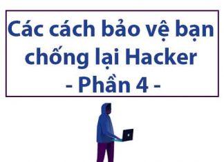cac-cach-bao-ve-ban-chong-lai-hacker-phan-4