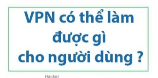 vpn-co-the-lam-duoc-gi-cho-nguoi-dung