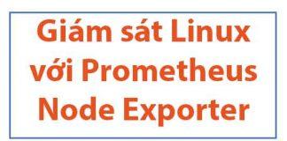 giam-sat-linux-voi-prometheus-node-exporter