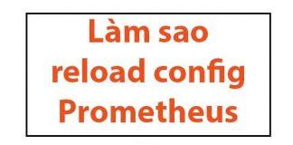 lam-sao-reload-config-prometheus