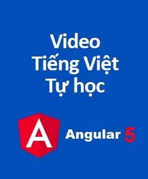 video tự học angular 5 tiếng việt