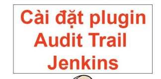 cai-dat-plugin-audit-trail-jenkins