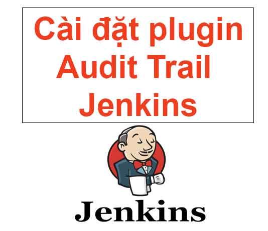 cai-dat-plugin-audit-trail-jenkins