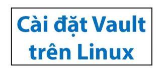 cai-dat-vault-tren-linux