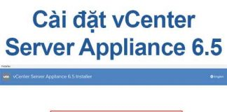 cai-dat-vcenter-server-appliance-65-chi-tiet