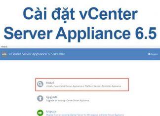 cai-dat-vcenter-server-appliance-65-chi-tiet