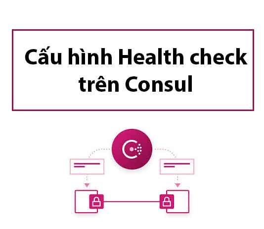 cau-hinh-health-check-tren-consul