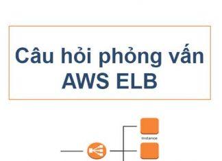 cau-hoi-phong-van-aws-elastic-load-balancing