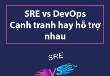 sre-vs-devops-canh-tranh-hay-ho-tro-nhau