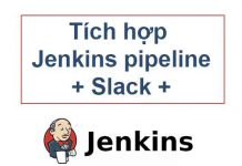 tich-hop-jenkins-pipeline-voi-slack