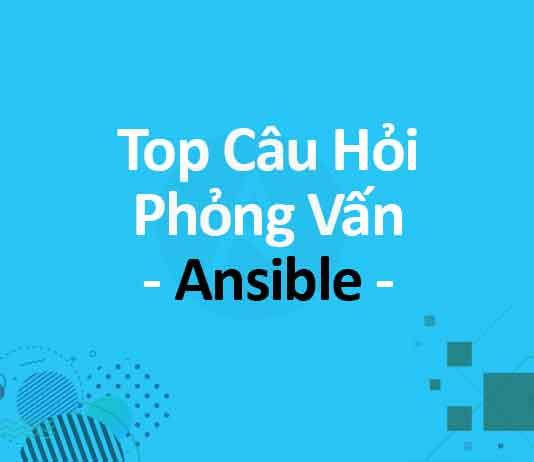 top-cau-hoi-phong-van-ansible