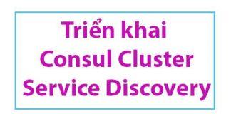 trien-khai-consul-cluster