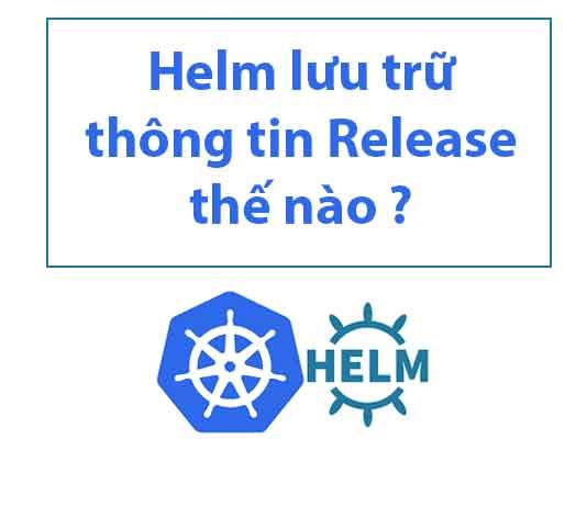 helm-luu-tru-thong-tin-release-the-nao