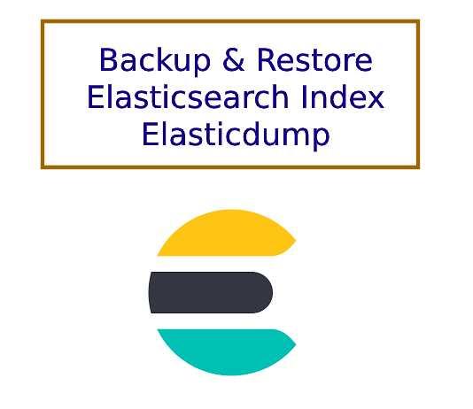 backup-restore-elasticsearch-index-elasticdump