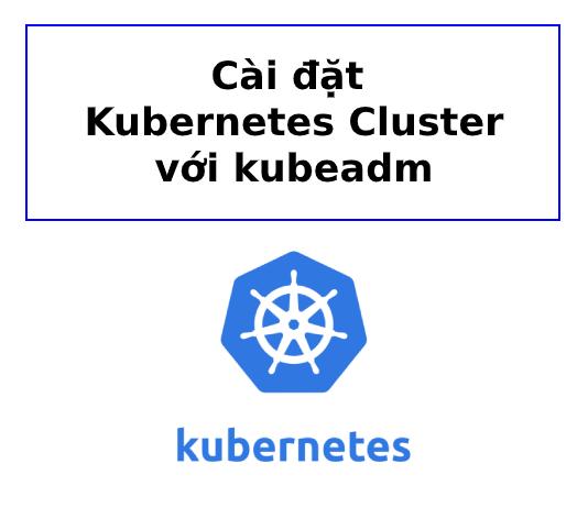 cai-dat-kubernetes-cluster-kubeadm