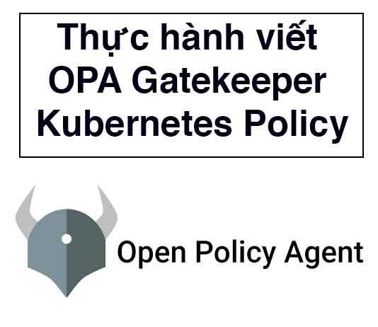 Thực hành viết OPA Gatekeeper Kubernetes Policy